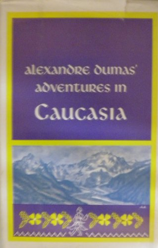 Alexandre Dumas' Adventures in Caucasia
