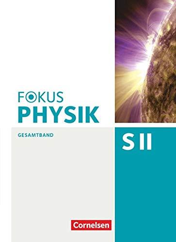 Fokus Physik Sekundarstufe II - Gesamtband - Oberstufe: Schülerbuch