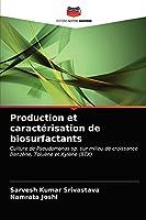 Production et caractérisation de biosurfactants: Culture de Pseudomonas sp. sur milieu de croissance Benzène, Toluène et Xylène (BTX)