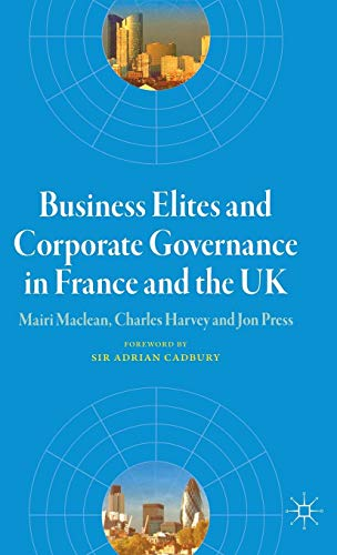 Business Elites and Corporate Governance in France and the UK (French Politics, Society and Culture)