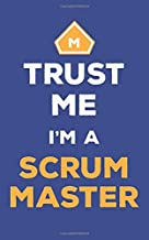 Trust me I'm A Scrum Master: Agile Scrum Master Notebook Journal for Meeting Notes Action Items and Log Book | 5x8 120p blank lined matte finish