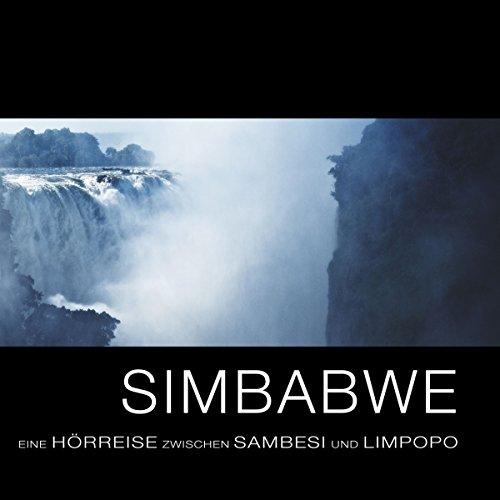 Simbabwe: Eine Hörreise zwischen Sambesi und Limpopo Titelbild