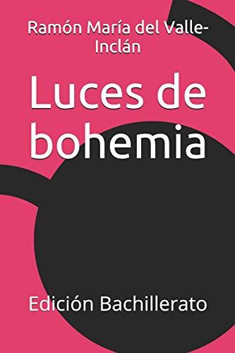 Luces de bohemia: Edición Bachillerato - 9781520332031