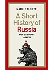A Short History of Russia: From the Pagans to Putin