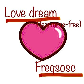 LOVE DREAM (feat. more-free)