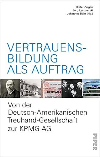 Vertrauensbildung als Auftrag: Von der Deutsch-Amerikanischen Treuhand-Gesellschaft zur KPMG AG