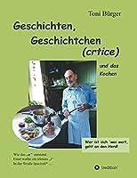 Geschichten, Geschichtchen (crtice) .... und das Kochen: (aus jungen Jahren und spaeter)