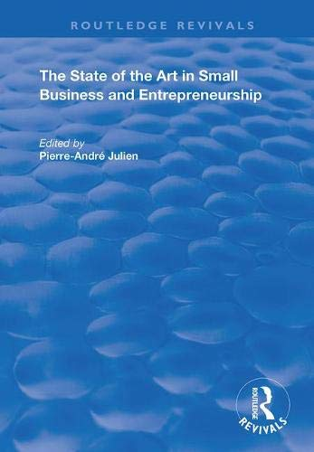 The State of the Art in Small Business and Entrepreneurship (Routledge Revivals)