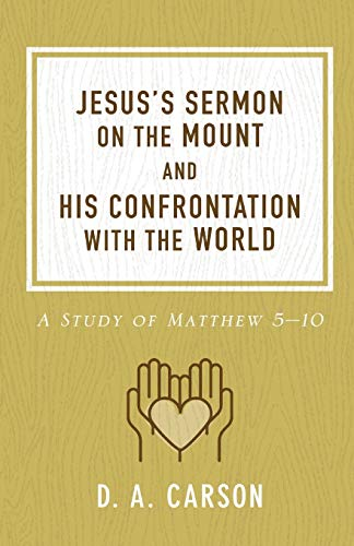 Jesus's Sermon on the Mount and His Confrontation with the World