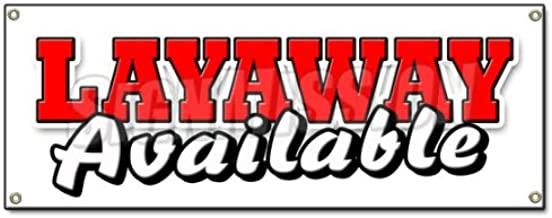 Layaway Available Banner Sign Lay-a-way Buy Now Pay Later Finance Down Payment