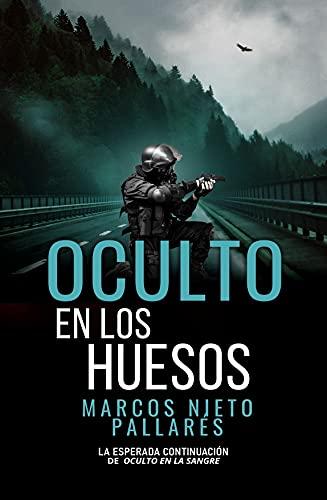 Oculto en los huesos (Bilogía Oculto nº 2) de Marcos Nieto Pallarés