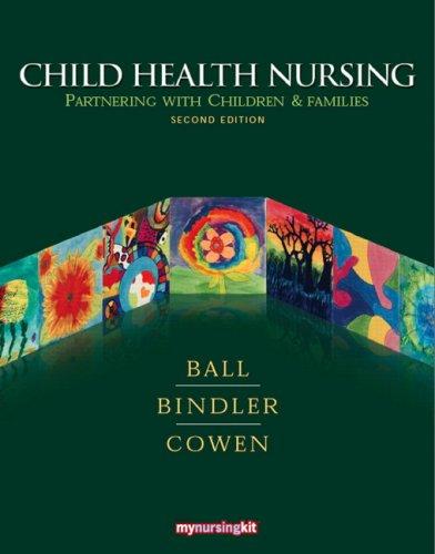 Child Health Nursing: Partnering with Children and...