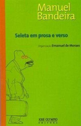 SELETA EM PROSA E VERSO (MANUEL BANDEIRA)