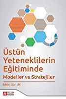 Üstün Yeteneklilerin Egitiminde Modeller ve Stratejiler