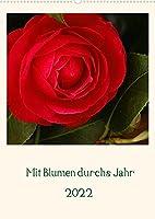 Mit Blumen durchs Jahr (Wandkalender 2022 DIN A2 hoch): Leben ist nicht genug, eine kleine Blume gehoert dazu. (Monatskalender, 14 Seiten )