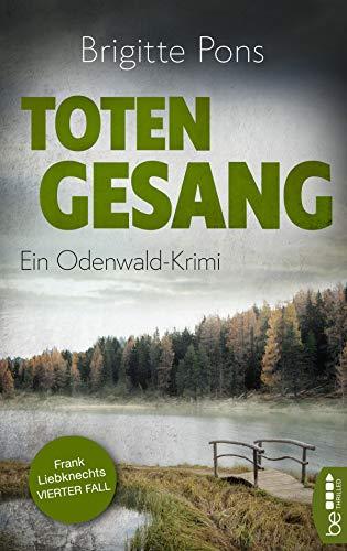 Totengesang: Ein Odenwald-Krimi (Frank Liebknecht ermittelt 4)