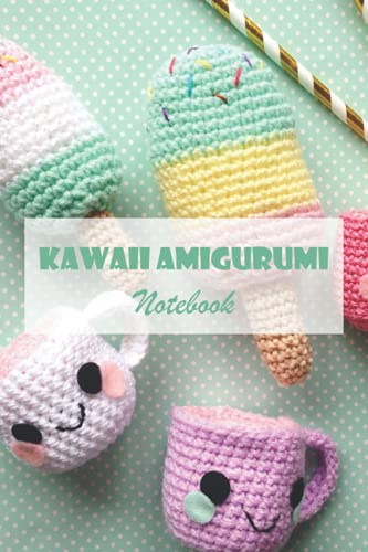 Kawaii Amigurumi Notebook: Notebook|Journal| Diary/ Lined - Size 6x9 Inches 100 Pages
