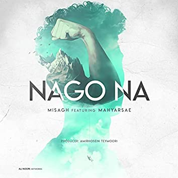 Nago Na (feat. Mahyar)