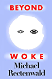 Beyond Woke