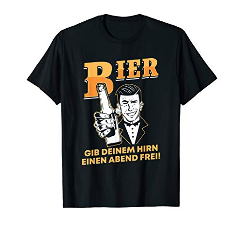 Bier gib deinem Hirn einen Abend Frei Geschenk Alkohol T-Shirt
