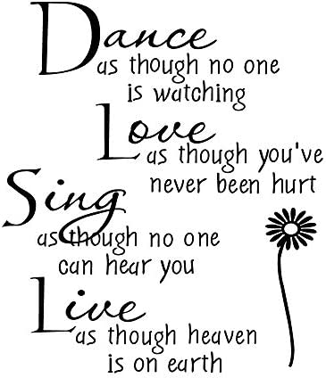 Dance As Though No One is Watching Love As Thought You ve Never Been Hurt Art Wall Stickers product image