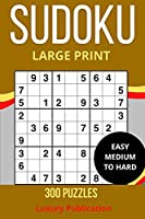 SUDOKU LARGE PRINT EASY MEDIUM TO HARD 300PUZZLES Luxury Publication: Travel Book Well Shorts Presents 300 Challenging Puzzle Tips, and techniques, and math skills with puzzle