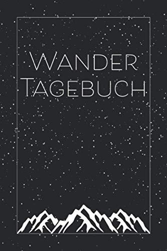 Wandertagebuch: Gipfelbuch und Tourenbuch zum Ausfüllen und Eintragen von 90 Wandertouren als Geschenk für Wanderer, Bergsteiger und Bergsportler, ... Wanderbuch Bergsteigen, Gipfellogbuch wandern