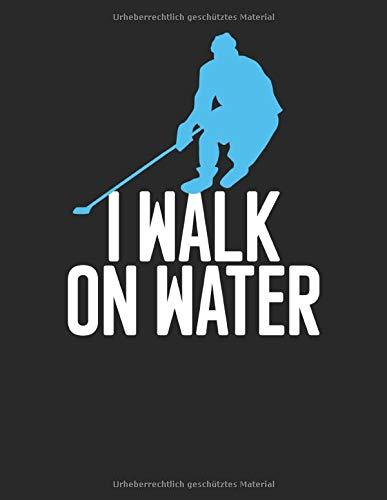 Eishockey Taktikbuch: Spieltaktiken und Anweisungen planen, üben, umsetzen mit diesem Trainingsbuch I Führe Protokoll zu allen Spielzügen und Aufstellungen I A4+ Format I Motiv: Walk on water