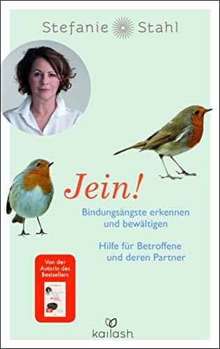 Jein!: Bindungsängste erkennen und bewältigen. Hilfe für Betroffene und deren Partner