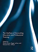 The Interface of Accounting Education and Professional Training (Special issue books from 'Accounting Education: an international journal')