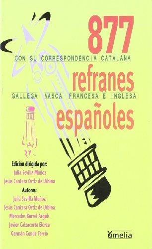 877 refranes españoles con su correspondencia catalana, gallega, vasca, francesa e inglesa (Yumelia)