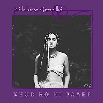 Khud Ko Hi Paake