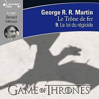 La loi du régicide     Le Trône de fer 9              Auteur(s):                                                                                                                                 George R. R. Martin                               Narrateur(s):                                                                                                                                 Bernard Métraux                      Durée: 14 h et 20 min     9 évaluations     Au global 5,0