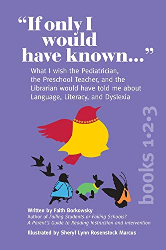 'If Only I Would Have Known...' (3-in-1 Edition): What I wish the Pediatrician, the Preschool Teacher, and the Librarian would have told me about Language, Literacy, and Dyslexia
