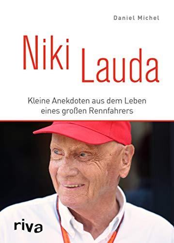 Niki Lauda: Kleine Anekdoten aus dem Leben eines großen Rennfahrers