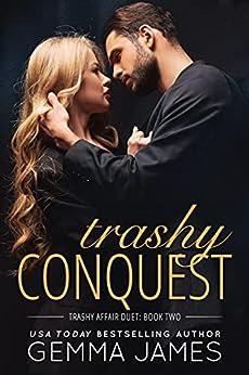 Trashy Conquest (Trashy Affair Book 2) by [Gemma James]