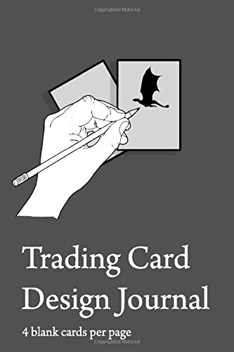 Trading Card Design Journal: 150 page trading card game template notebook 4 cards per page, 6x9 inches