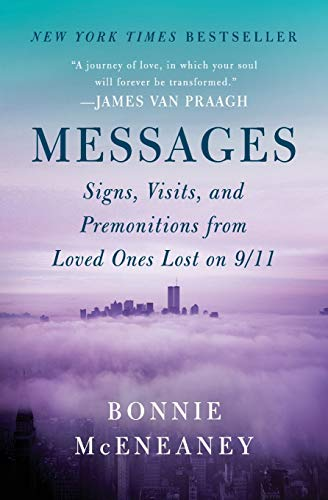 Compare Textbook Prices for Messages: Signs, Visits, and Premonitions from Loved Ones Lost on 9/11 Reprint Edition ISBN 9780062103079 by McEneaney, Bonnie