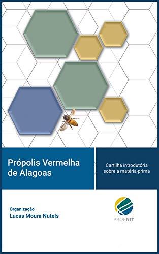 Própolis Vermelha de Alagoas: Cartilha introdutória sobre a matéria-prima