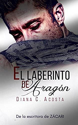 EL LABERINTO DE ARAGÓN de Diana C. Acosta