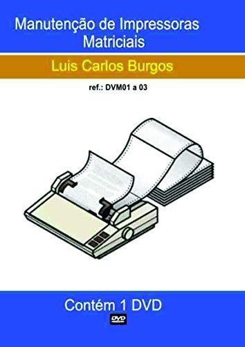 Curso em DVD aula Impressoras Matriciais.Prof. Burgos