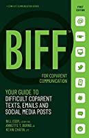 BIFF for CoParent Communication: Your Guide to Difficult Texts, Emails, and Social Media Posts (Conflict Communication Series, 3)