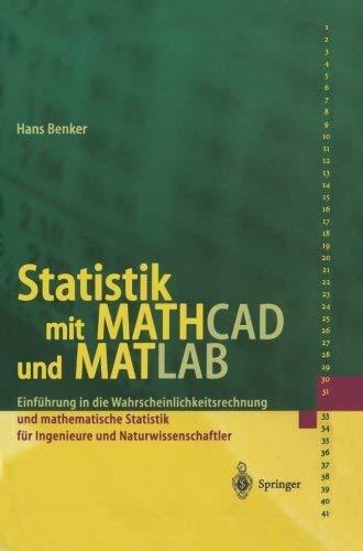 Statistik mit MATHCAD und MATLAB: Einfhrung in die Wahrscheinlichkeitsrechnung und mathematische Statistik fr Ingenieure und Naturwissenschaftler (German Edition) by Hans Benker(2001-08-14)