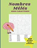 Les nombres mêlés - 200 grilles avec solutions - Gros caractères: Le jeu au même principe que les mots mêlés: retrouvez dans une grille des nombres cachés. Un vrai casse-tête idéal pour les séniors