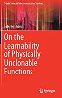 On the Learnability of Physically Unclonable Functions (T-Labs Series in Telecommunication Services)