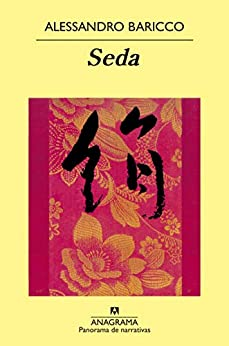Seda (Panorama de narrativas nº 370) (Spanish Edition) di [Alessandro Baricco, Francesc Góngora, Xavier González Rodríguez, Carlos Gumpert]