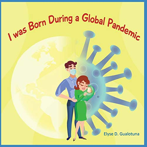 I was Born During a Global Pandemic