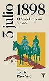 3 de julio de 1898. El fin del imperio español (La España del siglo XX en siete días)