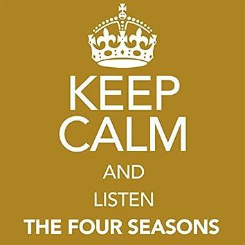 Keep Calm and Listen the Four Seasons