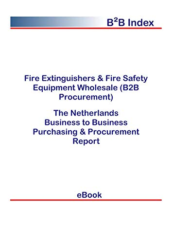 Fire Extinguishers & Fire Safety Equipment Wholesale (B2B Procurement) in the Netherlands: B2B Purchasing + Procurement Values